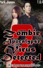 Zombie Apocalypse ~Virus Detected~  Book 2 (COMPLETED) by asurenessalthea