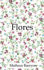 Flores by MatheusBaeryon