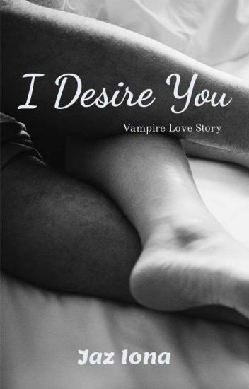 I Desire You - Kol Mikaelson Fic