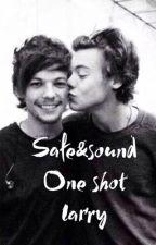 •Safe&Sound• Larry Stylinson|| One Shot by twistdmjnd