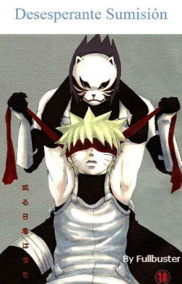 Desesperante Sumisión (Sasuke-Naruto)