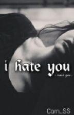 Я ненавижу тебя by Cam_SS