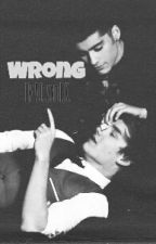 Wrong (Ziam Fanfiction) by Alina_dmd