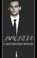 Broken: A Louis Tomlinson Fanfiction by CraZyCarr0t