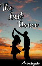 The Last Dance (Oneshot) by AmiraKazuki