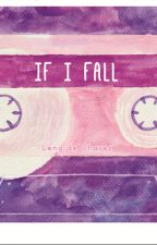 If I Fall Side B & If I Fall Bundle Pre-Order Details! by shirlengtearjerky