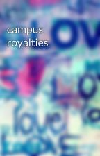 campus royalties by DonelleJeanMalicay