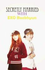 Secretly Married with Exo Baekhyun | On-Going by xoloveyul