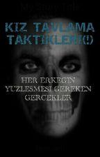 KIZ TAVLAMA TAKTİKLERİ(!) by Bulanti