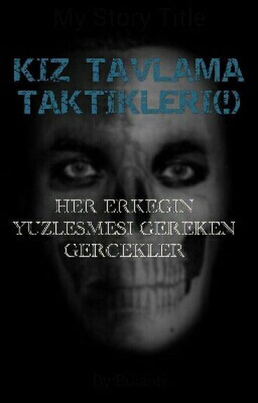 KIZ TAVLAMA TAKTİKLERİ(!)