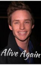 Alive Again (an Eddie Redmayne Fan-Fiction by nikkisando