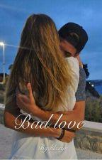 Bad love(terminé) by klxryn