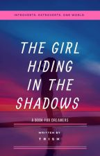 The Girl Hiding In The Shadows by carlysangels_