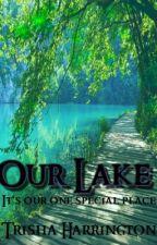 Our Lake (Forever & Always #1.2) by TrishaHarrington