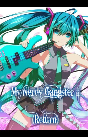 My Nerdy Gangster II           (Return)