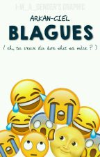 Blagues by Arkan-Ciel