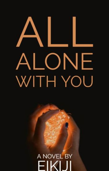 """""""All Alone with you"""" (Boyxboy)"""