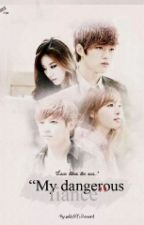 _My Dangerous Fiance_ by ByunRa93