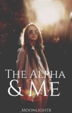 The Alpha & Me (Voltooid) by _Moonlightx
