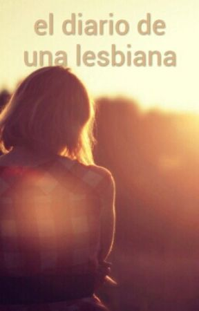 el diario de una lesbiana by sandrat2000