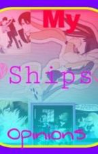 My ship opinions by awesomegoddess101