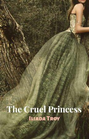 The Cruel Princess (A Sexy Non-Fairy Tale) by iliada