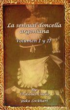 La sensual doncella argoniana -Volumen I y II - by Ashtlock
