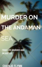 Murder on the Andaman Sea by CharlieFlynn737