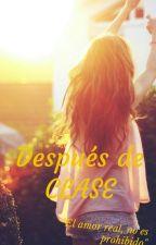 Después de clases (El amor real no es prohibido) by adasat_novato