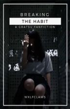 Breaking the Habit//Gratsu by wxlfclaws
