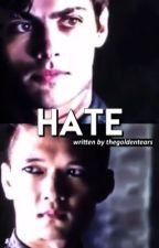 hate // malec au by thegoldentears