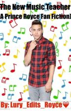 The new music teacher (a prince royce Fanfiction) by Lury_Edits_Royce