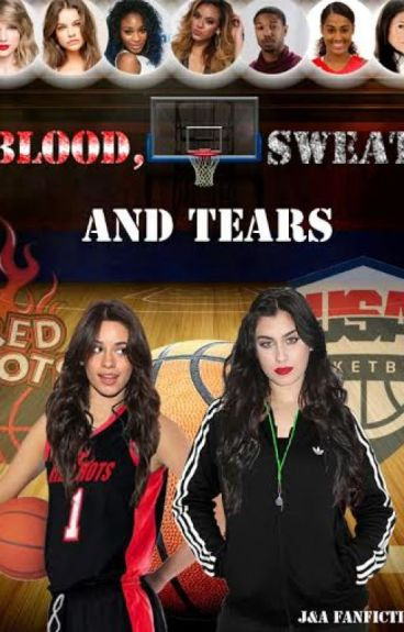 Blood, Sweat, and Tears (Camren)