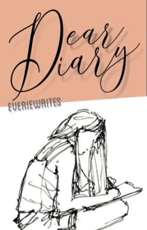 Dear Diary [COMPLETE] by everiewrites