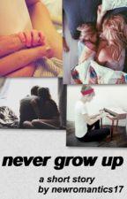 Never Grow Up by lyannatargaryens