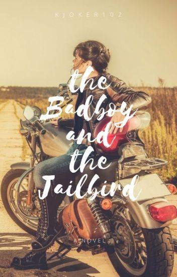 The Badboy and The Jailbird