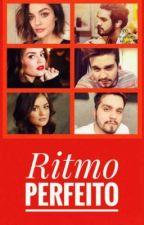 Ritmo Perfeito ( Fanfic Luan Santana) by Rita_Vitoria