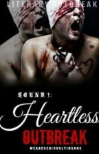 HEARTLESS OUTBREAK: Round One by weareseriouslyinsane