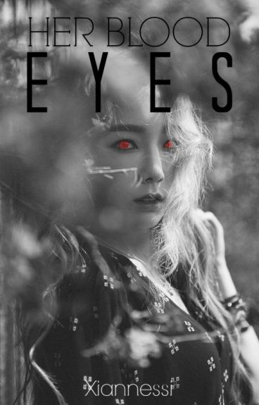 HER BLOOD EYES by Xiannessi