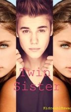 Twin Sister (A Justin Bieber Love Story) by kidrauhlbswaggy