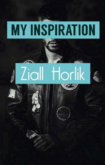 My Inspiration 'Ziall Horlik '