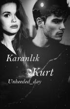 KARANLIK KURT ¤Düzenleniyor¤ by Unheeded_day