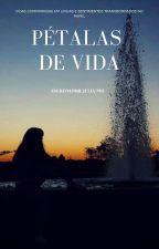 Pétalas  de Vida by Julia-Pio