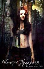Vampir Akademisi by kitapseversarisin