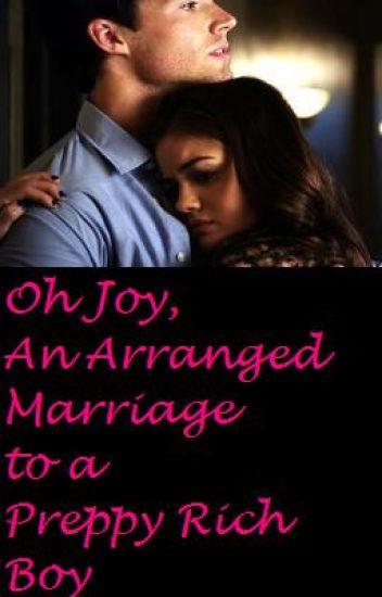 Oh Joy, An Arranged Marriage to a Prepy Rich Boy