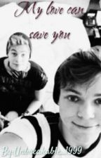 || My love can save you || Lashton by Unbreakable_1999