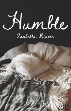 Humble by isabellariavie