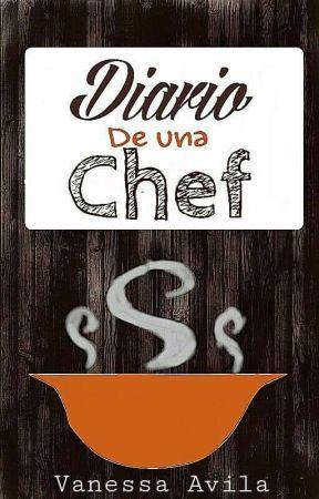Diario de una chef by AvilaVanessa