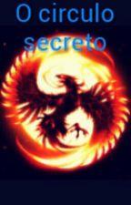 O CIRCULO SECRETO by MayconFreitas12