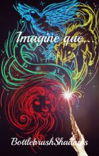 Imagine que... by BottlebrushShadows